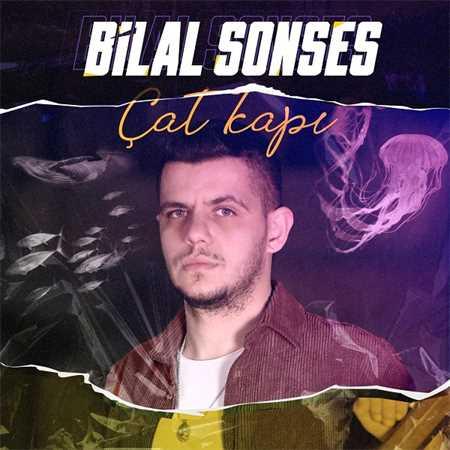 دانلود آهنگ ترکی بیلال سونسس به نام چات کاپی